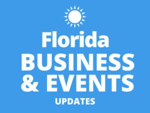 Florida Business & Events Updates